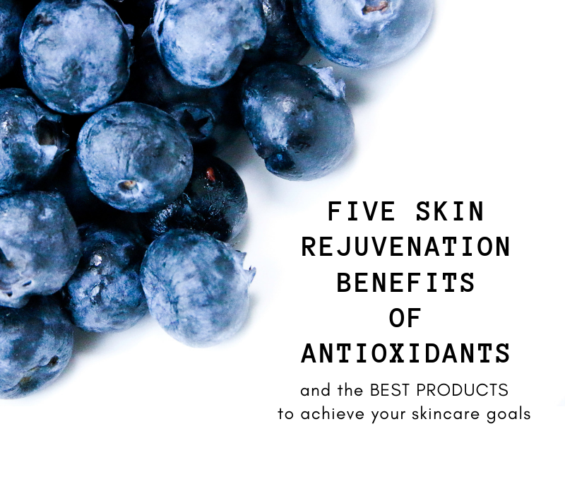 Five Rejuvenation Benefits of Antioxidants to Your Skincare Goals