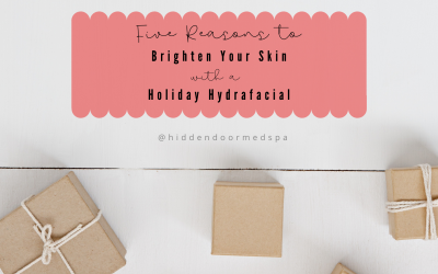Five Reasons to Brighten Your Skin with a Hydrafacial Before the Holidays